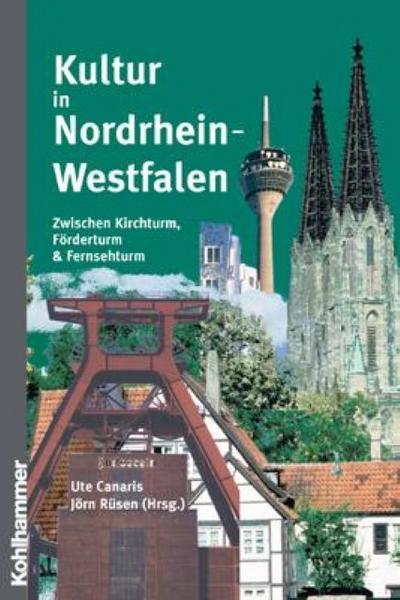 kultur-in-nordrhein-westfalen-zwischen-kirchturm-forderturm-fernsehturm