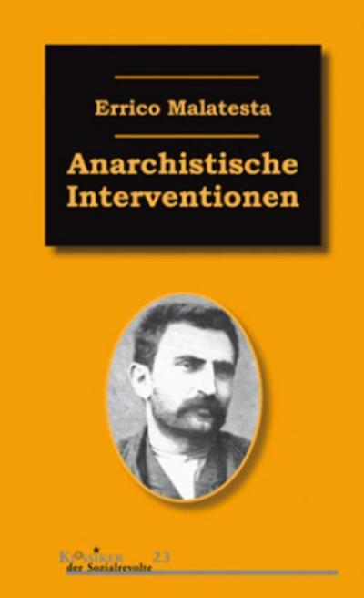Anarchistische Interventionen (Klassiker der Sozialrevolte)