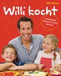 Willi kocht: Kinderleichte Rezepte für Groß u ...