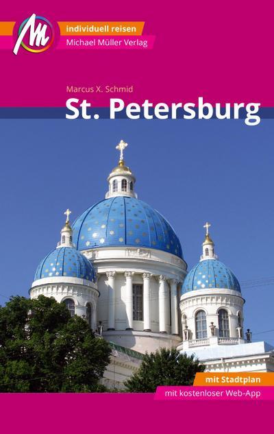 St. Petersburg MM-City Reiseführer Michael Müller Verlag  Individuell reisen mit vielen praktischen Tipps und Web-App mmtravel.com  MM City  Deutsch  136 farb. Fotos