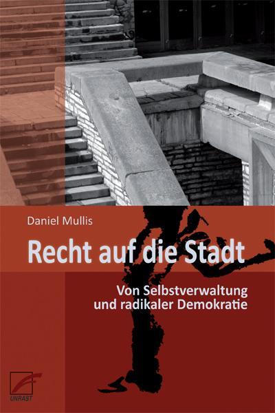 Recht auf die Stadt: Von Selbstverwaltung und radikaler Demokratie