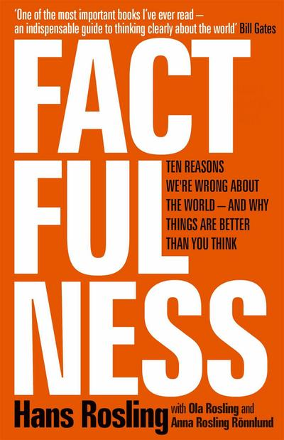 factfulness-ten-reasons-we-re-wrong-about-the-world-and-why-things-are-better-than-you-think