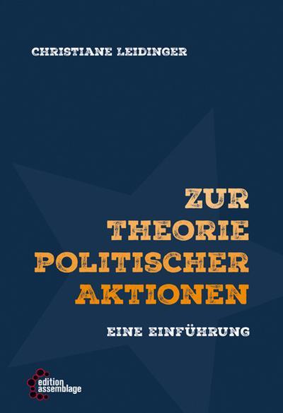 Zur Theorie politischer Aktionen: Eine Einführung