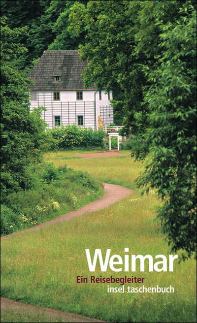 Weimar: Ein Reisebegleiter (insel taschenbuch)