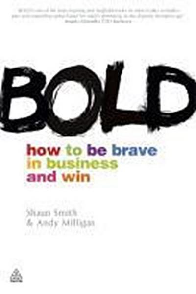 bold-how-to-be-brave-in-business-and-win