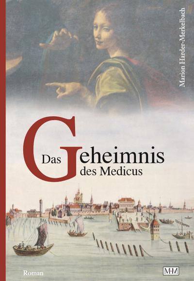 das-geheimnis-des-medicus-die-bodensee-romane-historische-reihe-