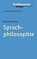 Sprachphilosophie (Urban-Taschenbücher: Grundkurs Philosophie)