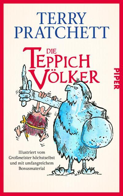 Die Teppichvölker: Illustriert vom Großmeister höchstselbst und mit umfangreichem Bonusmaterial