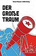 Der große Traum - Eine Erzählung vom Kommunis ...
