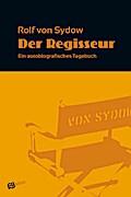 Der Regisseur; Ein autobiografisches Tagebuch ...