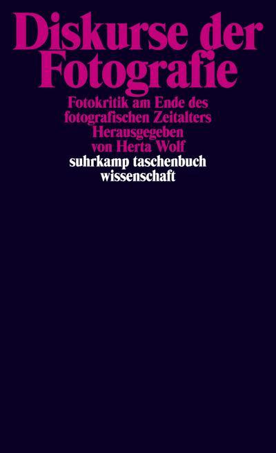Diskurse der Fotografie: Fotokritik am Ende des fotografischen Zeitalters. Band 2 (suhrkamp taschenbuch wissenschaft)