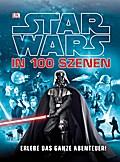 Star Wars(TM)(TM) in 100 Szenen -- Erlebe das ...