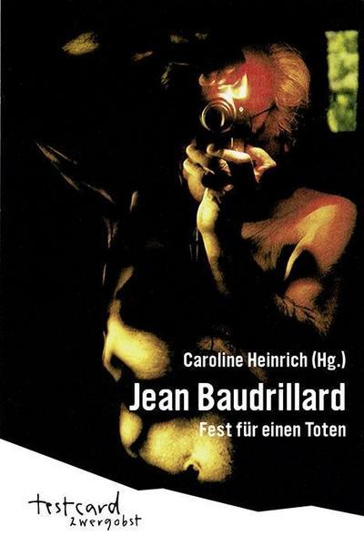 Jean Baudrillard: Fest für einen Toten
