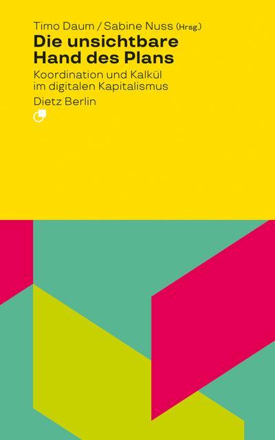 Die unsichtbare Hand des Plans: Koordination und Kalkül im digitalen Kapitalismus (Analyse)