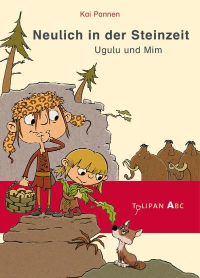 Neulich in der Steinzeit: Ugulu und Mim