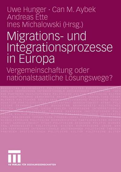 migrations-und-integrationsprozesse-in-europa-vergemeinschaftung-oder-nationalstaatliche-losungswe
