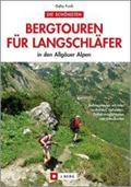 Die schönsten Bergtouren für Langschläfer  in ...