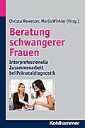 Beratung schwangerer Frauen: Interprofessionelle Zusammenarbeit bei Pränataldiagnostik
