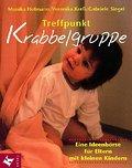Treffpunkt Krabbelgruppe: Eine Ideenbörse für ...