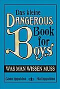 Das kleine Dangerous Book for Boys: Was man w ...