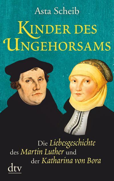 kinder-des-ungehorsams-die-liebesgeschichte-des-martin-luther-und-der-katharina-von-bora-roman
