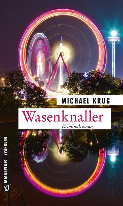 Wasenknaller: Kriminalroman (Kriminalromane im GMEINER-Verlag)