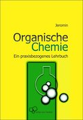 Organische Chemie: Ein praxisbezogenes Lehrbuch