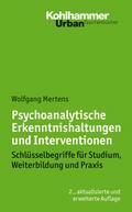 Psychoanalytische Erkenntnishaltungen und Interventionen: Schlüsselbegriffe für Studium, Weiterbildung und Praxis (Urban- Taschenbücher, Bd. 626)