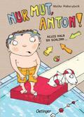 Nur Mut, Anton! Alles halb so schlimm!: Band  ...