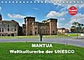Mantua - Weltkulturerbe der UNESCO (Tischkalender 2019 DIN A5 quer)