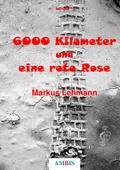 6000 Kilometer und eine rote Rose