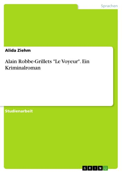 Alain Robbe-Grillets Le Voyeur. Ein Kriminalroman