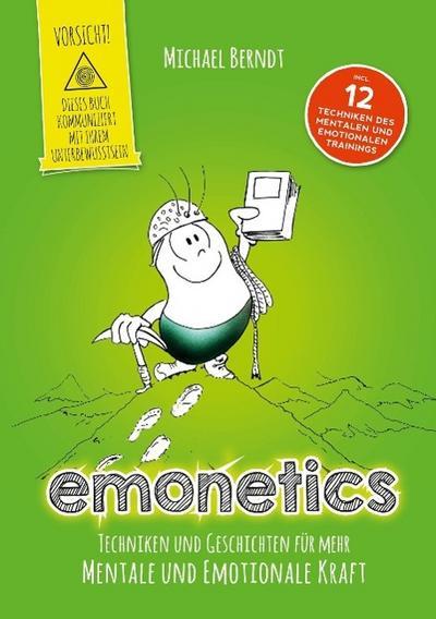emonetics-techniken-und-geschichten-fur-mehr-mentale-und-emotionale-kraft