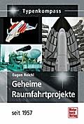 Geheime Raumfahrtprojekte: seit 1957 (Typenkompass)