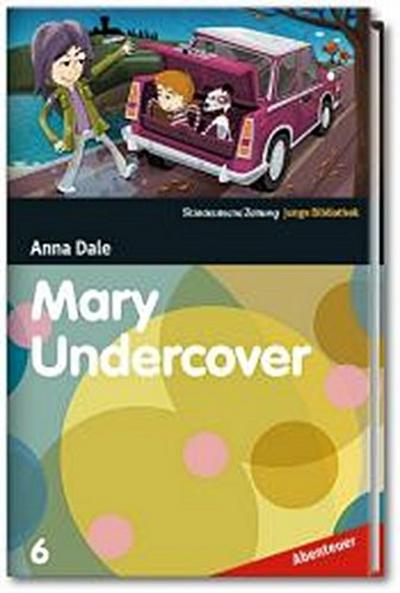 mary-undercover-sz-junge-bibliothek-abenteuer-bd-6