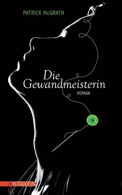 Die Gewandmeisterin: Roman (Oktaven)