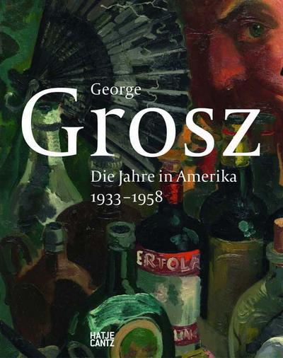 George Grosz in Amerika: 1933-1958