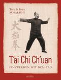 T'ai Chi Ch'uan: Einswerden mit dem Tao