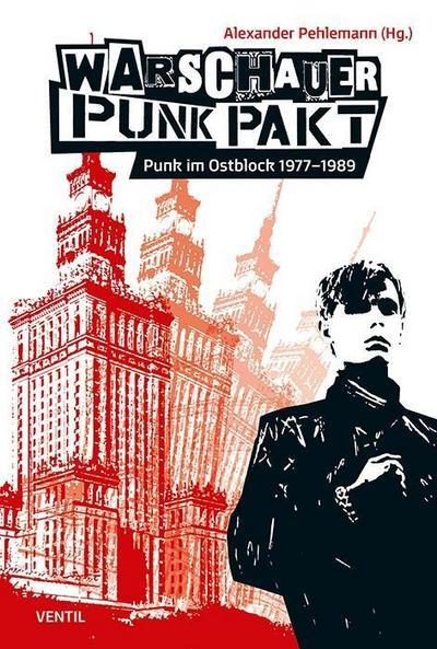 Warschauer Punk Pakt: Punk im Ostblock 1977–1989