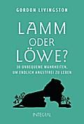 Lamm oder Löwe?; 30 unbequeme Wahrheiten, um  ...