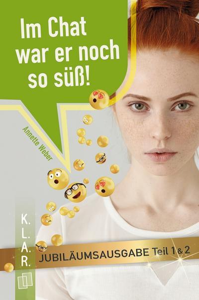 im-chat-war-er-noch-so-su-teil-i-und-ii-jubilaumsausgabe-k-l-a-r-taschenbuch-