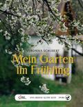 Das große kleine Buch: Mein Garten im Frühlin ...