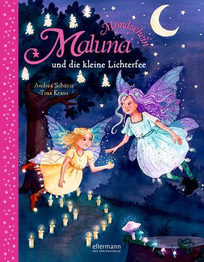 Maluna Mondschein: und die kleine Lichterfee