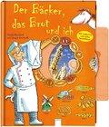 Der Bäcker, das Brot und ich (Die Welt und ic ...
