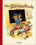 Die Teddyschule; Ill. v. Baumgarten, Fritz; D ...