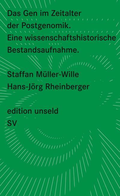 Das Gen im Zeitalter der Postgenomik: Eine wissenschaftshistorische Bestandsaufnahme (edition unseld)