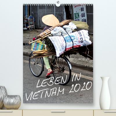 Leben in Vietnam 2020(Premium, hochwertiger DIN A2 Wandkalender 2020, Kunstdruck in Hochglanz)