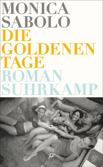 Die goldenen Tage: Roman (suhrkamp taschenbuch)