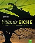 Wildnis Eiche: Faszinierender Kosmos des Lebe ...
