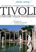 Tivoli und die Villa Hadriana - Das stolze Tibur: Latinerstadt und Sommersitz Roms